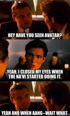 Avatar: The Last Airbender >>> Avatar (blue people).