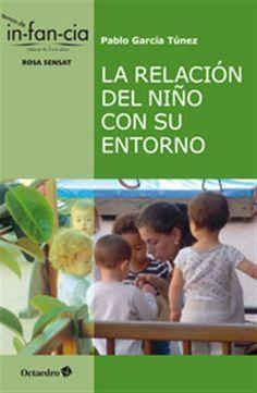 La relación del niño con su entorno. Pablo García Tunez. Octaedro : Rosa Sensat, 2015