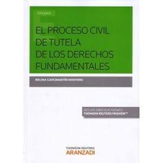 El proceso civil de tutela de los derechos fundamentales / Regina Garcimartín Montero Edición1a. ed.