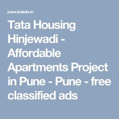 Tata Housing Hinjewadi - Affordable Apartments Project in Pune - Pune - free classified ads
