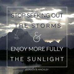 Gordon B. Hinckley quote (from Lesson 3) #lds #quotes