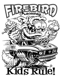 Ed Big Daddy Roth March 4 1932 April 4 2001 Was An Artist Rat Fink Coloring Pages