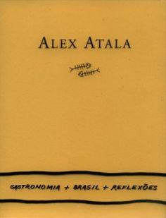 ALEX ATALA - POR UMA GASTRONOMIA BRASILEIRA
