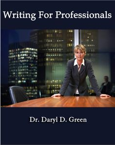 Writing for Professionals, by Daryl Green