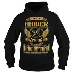 I Love HAIDER HAIDERYEAR HAIDERBIRTHDAY HAIDERHOODIE HAIDERNAME HAIDERHOODIES  TSHIRT FOR YOU T-Shirts