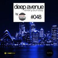 David Manso - Deep Avenue #048 by David Manso on SoundCloud
