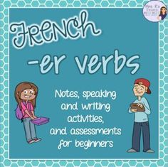 This packet of French speaking, reading, writing, and listening activities is perfect for beginning French students just learning -er verbs.  Notes in English are very detailed, and break down the basics of personal pronouns, verb conjugation and infinitive verbs, and negative structures.  Click here to see it now! #learnfrenchforkidslessonplans