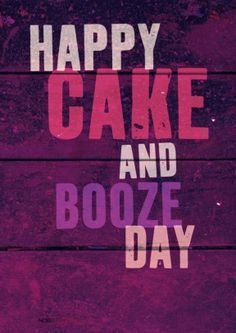 Cake and Booze Day   Birthday Card