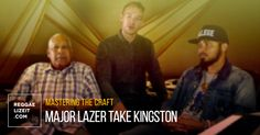Mastering the Craft: Major Lazer Take Kingston (Documentary)