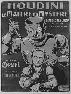 """Harry Houdini """"The Master Of Mystery"""", (1920) Poster    This film features one of the first moving robots used in films."""