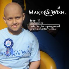 "11-year-old Jose, who has medulloblastoma, wished to have a new playground at his elementary school for all the students to enjoy. When asked why he wished to give back, he said, ""I thought the kids at school needed the wish more than I did. My heart told me to give."" - http://a.wish.org/SOWJose"