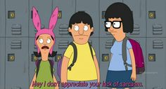 Whenever she doled out a sassy remark. | Community Post: 19 Times Louise Belcher Proved To Be The Most Relatable Character On TV