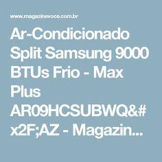 Ar-Condicionado Split Samsung 9000 BTUs Frio - Max Plus AR09HCSUBWQ/AZ - Magazine Dinartesantos