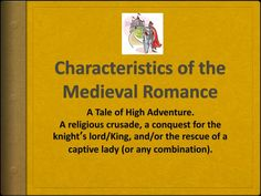 PPT - Characteristics of the Medieval Romance PowerPoint Presentation