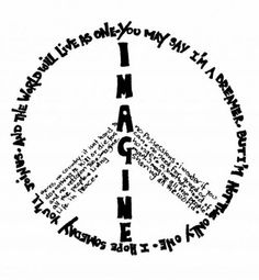 The lyrics to imagine by john lennon. I think this just may be a tattoo foe me one day! Love this song and John! Peace On Earth, World Peace, The Words, Tatoos, Peace Sign Tattoos, Peace Education, Imagine John Lennon, Peace And Love, Peace Quotes