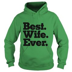 Best Wife Ever   #gift #ideas #Popular #Everything #Videos #Shop #Animals #pets #Architecture #Art #Cars #motorcycles #Celebrities #DIY #crafts #Design #Education #Entertainment #Food #drink #Gardening #Geek #Hair #beauty #Health #fitness #History #Holidays #events #Home decor #Humor #Illustrations #posters #Kids #parenting #Men #Outdoors #Photography #Products #Quotes #Science #nature #Sports #Tattoos #Technology #Travel #Weddings #Women