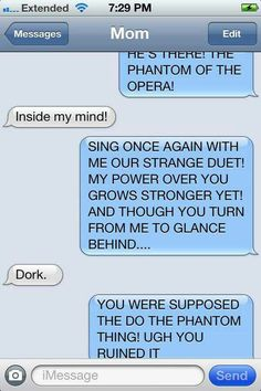 Phantom of the Opera - I hate when people ruin in and don't follow the script.