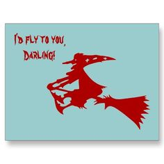 "Witch flying on a broomstick, text "" I would fly to you, Darling!"""