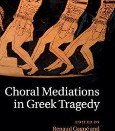 Choral Mediations In Greek Tragedy PDF