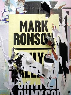 Village Green: Mark Ronson Poster Posters were designed, printed, pasted and ripped before being re-photographed to create a visual language for the Mark Ronson's 'Version' campaign. Mark Ronson, Typography Drawing, Typography Poster, Banners, Urban Decay Photography, Tears Art, Pin Up, Music Artwork, Identity Art
