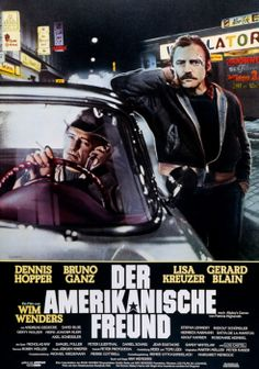 "FOUR: Number FOUR of my ten most favorite movie posters (and a favorite movie): DER AMERIKANISCHE FREUND (The American Friend), (1977), directed by Wim Wenders (Wings of Desire). Folded one-sheet. The poster is especially poignant as it shows together two men whose fates become uniquely intertwined: Tom Ripley (Dennis Hopper) in motion driving while Jonathan Zimmermann (Bruno Ganz) leans stationary against his car. A film adaptation of the Patricia Highsmith novel ""Ripley's Game."""