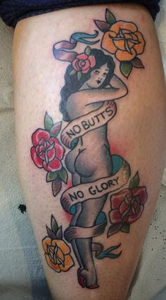 """No Butts, No Glory"" American Traditional Pin Up Girl Tattoo by Scott Updike @ Charmed Life Tattoo in Lexington, Kentucky"