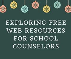 Exploring School Counseling: Exploring Free Web Resources for School Counselors