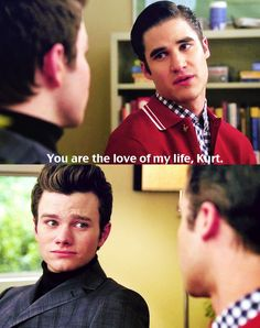 You are the love of my life, Kurt