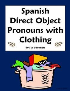 Spanish Direct Object Pronouns Sentences and Clothing Worksheet by Sue Summers - 8 fill in the blank and translations. Spanish Teaching Resources, Spanish Activities, Class Activities, Spanish Lessons, Teacher Resources, Spanish 1, Spanish Sentences, Spanish Vocabulary, Texts