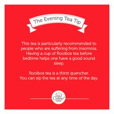 Suffering from insomnia? Here's a #teatip for some sound sleep. Try Rooibos