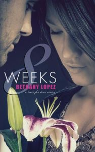 8 Weeks By Bethany Lopez - After years of being in love, one drunken mistake threatens to drive Cal and Shelly apart. Now, with only eight weeks to prove himself to her, can he rekindle their romance — and their red-hot passion?