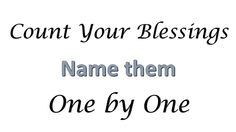 Count Your Blessings - http://blog.peacebewithu.com/count-your-blessings/