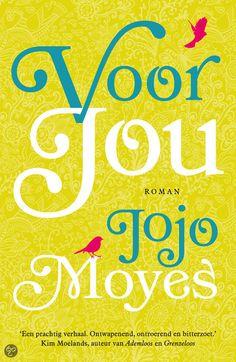 Voor jou / Jojo  moyes mooi, ongewoon liefdesverhaal