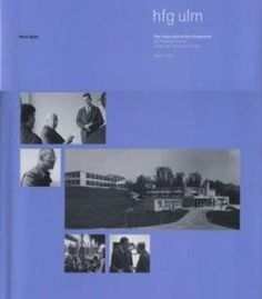 The Ulm School Of Design: The View Behind The Foreground PDF