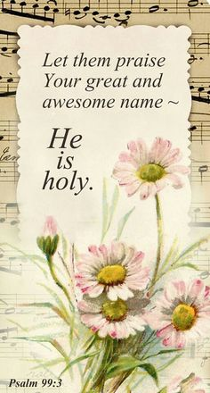 He is Holy.  Psalm 99:3