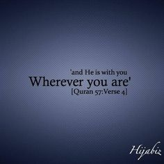'And He is with you Wherever you are'
