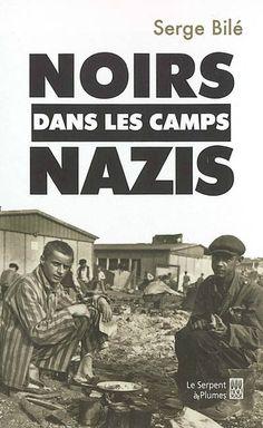Noirs dans les Camps Nazis (Un drame méconnu de la seconde guerre mondiale)
