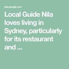 Local Guide Nila loves living in Sydney, particularly for its restaurant and . Local Guides, Sydney, Connect, Restaurant, Google, Diner Restaurant, Restaurants, Dining