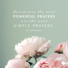"""""""Sometimes the most powerful prayers are the most simple prayers."""" - Lysa TerKeurst    Click here to read the rest of today's P31 radio show ---> http://proverbs31.org/?p=3476"""