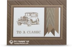 CARD: Guy Greetings Classic Car   Stampin Up Demonstrator - Tami White - Stamp With Tami Crafting and Card-Making Stampin Up blog