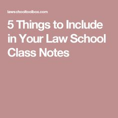 5 Things to Include in Your Law School Class Notes