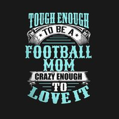 Tough enough to be a football mom, crazy enough to be a coach's wife - pixels Football Mom Quotes, Football Spirit, Titans Football, Football Mom Shirts, Football Cheer, Panthers Football, Youth Football, Football Outfits, Softball Mom