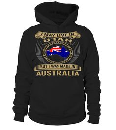 I May Live in Utah But I Was Made in Australia Country T-Shirt V3 #AustraliaShirts