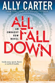 Cover Reveal! Ally Carter's Embassy Row #1: All Fall Down. Can't Wait!! The cover looks okay. My least favorite out of all Ally Carter's covers