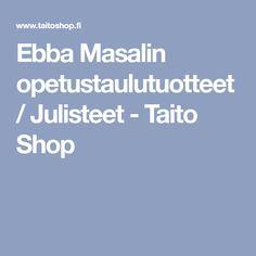 Ebba Masalin opetustaulutuotteet / Julisteet - Taito Shop