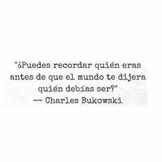 Resultado de imagen para charles bukowski frases español tumblr