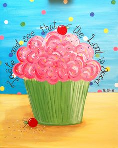 Cupcake Painting, Original 16 x 20 canvas, Scripture, Bible Verse, Christian, Dessert. $75.00, via Etsy.