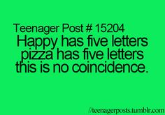 Funny teenager post about pizza. Pizza is the bae.