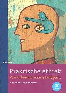 Praktische ethiek : van dilemma naar standpunt - Alexander von Schmid - plaatsnr. 170/065 #ethiek