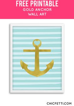 Free Printable Gold Anchor Art from @chicfetti - easy wall art diy